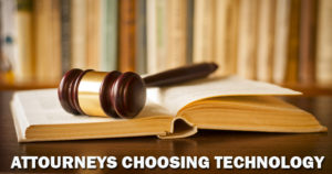 Attorneys Choosing Technology